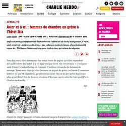 Accor et à cri : femmes de chambre en grève à l'hôtel Ibis - Charlie Hebdo