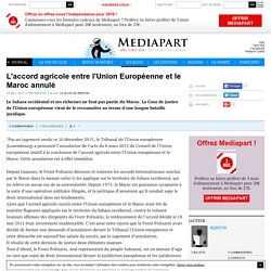 L'accord agricole entre l'Union Européenne et le Maroc annulé