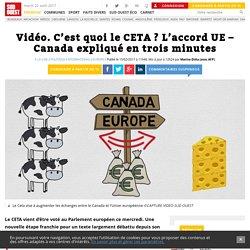 Vidéo. C'est quoi le CETA? L'accord UE – Canada expliqué en trois minutes - Sud Ouest.fr