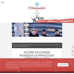 Accord ue-canada. Pourquoi la France doit s'opposer au Ceta