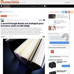 L'accord Google Books est inadapté pour la France selon le SNE (