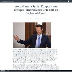 Accord sur la Syrie: l'opposition critique le statu quo sur le sort de Bachar Al-Assad