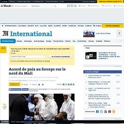 Accord de paix au forceps sur le nord du Mali