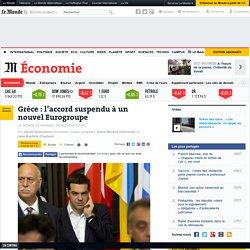 Grèce : l'accord suspendu à un nouvel Eurogroupe