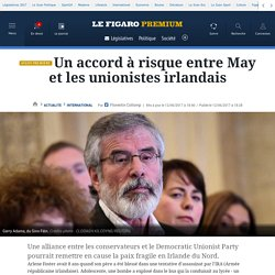 Un accord à risque entre May et les unionistes irlandais