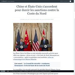 Chine et Etats-Unis s'accordent pour durcir les sanctions contre la Corée du Nord