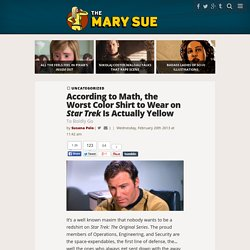 According to Math, the Worst Color Shirt to Wear on Star Trek Is Actually Yellow