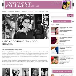Life According To Coco Chanel: The Fashion Designers Iconic Quotes / People...