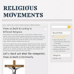 Views on Death According to Different Religions - Religious Movements