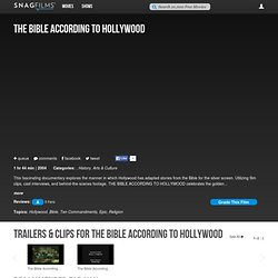 The Bible According To Hollywood - Watch the Documentary Film for Free | Watch Free Documentaries Online | SnagFilms