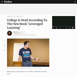 College Is Dead According To The New Book 'Leveraged Learning'