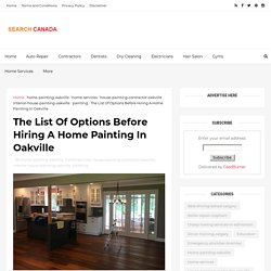 The List Of Options Before Hiring A Home Painting In Oakville - Canada Search