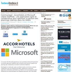 Communiqué AccorHotels et Microsoft créent StaffHub: une application agile et collaborative pour optimiser la gestion des plannings internes dans les hôtels