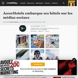 AccorHotels embarque ses hôtels sur les médias sociaux - Médias
