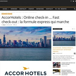 AccorHotels : Online check-in … Fast check-out : la formule express qui marche
