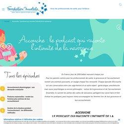 Accouche : le podcast qui raconte l'intimité de la naissance : 5 épisodes