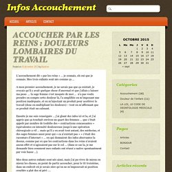 ACCOUCHER PAR LES REINS : DOULEURS LOMBAIRES DU TRAVAIL
