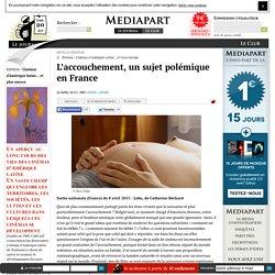 L'accouchement, un sujet polémique en France