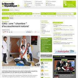 CHU : une chambre d'accouchement naturel - 16/04/2014, Cours (79) - La Nouvelle République
