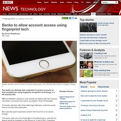 Banks to allow account access using fingerprint tech