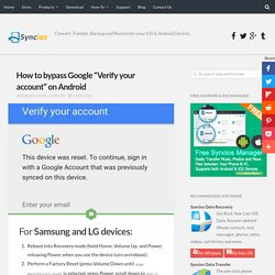 "How to bypass Google ""Verify your account"" on Android - Syncios Manager for iOS & Android"