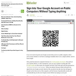 Sign Into Your Google Account on Public Computers Without Typing Anything