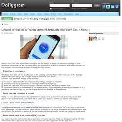 Unable to sign in to Yahoo account through Android!! Get it fixed!! » Dailygram ... Connect, Share, Socialize!