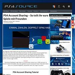 PS4 Account Sharing - So teilt ihr eure Spiele mit Freunden - PS4source