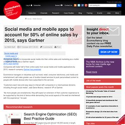 Social media and mobile apps to account for 50% of online sales by 2015, says Gartner