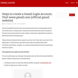 Steps to create a Gmail Login Account, Visit www.gmail.com (official gmail website)