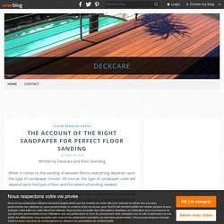 The Account of the Right Sandpaper for Perfect Floor Sanding