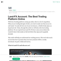 Land-FX Account: The Best Trading Platform Online