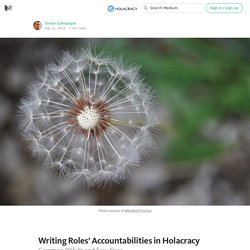 Writing Roles' Accountabilities in Holacracy — About Holacracy
