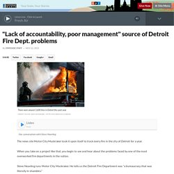 """Lack of accountability, poor management"" source of Detroit Fire Dept. problems"