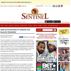NEW ACCOUNTABILITY NEEDED FOR BLACKS' PROGRESS - Los Angeles Sentinel