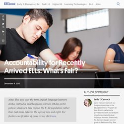 Accountability for Recently Arrived ELLs: What's Fair?