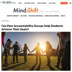 Can Peer Accountability Groups Help Students Achieve Their Goals?