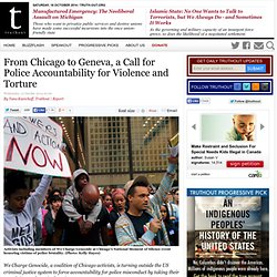 From Chicago to Geneva, a Call for Police Accountability for Violence and Torture
