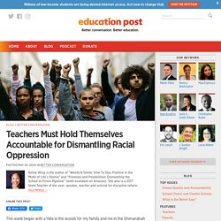 Teachers Must Hold Themselves Accountable for Dismantling Racial Oppression