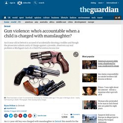 Gun violence: who's accountable when a child is charged with manslaughter?