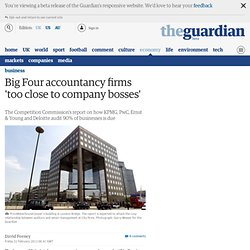 Big Four accountancy firms 'too close to company bosses'