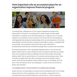How important role an accountant plays for an organization improve financial progress