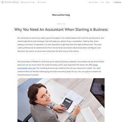Why You Need An Accountant When Starting A Business