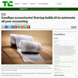 Accountants - Goodbye accountants! Startup builds AI to automate all your accounting