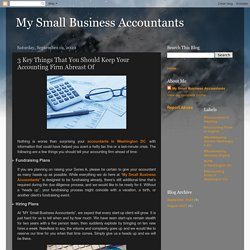 My Small Business Accountants: 3 Key Things That You Should Keep Your Accounting Firm Abreast Of