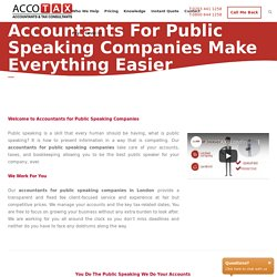 Let Accountants for Public Speaking Companies in London help You
