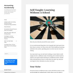 Self-Taught: Learning Without A School - Accounting Accidentally