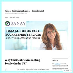 Why Seek Online Accounting Service in the UK? – Remote Bookkeeping Services – Sanay Limited