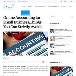Online Accounting for Small Business:Things You Can Strictly Avoids