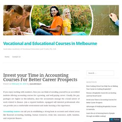 Invest your Time in Accounting Courses For Better Career Prospects